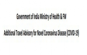 Additional Travel Advisory for Novel Coronavirus Disease (COVID-19) issued by Ministry of Health & Family Welfare, Govt. of India
