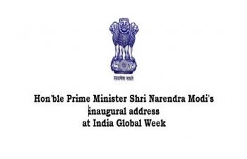 Hon'ble Prime Minister Shri Narendra Modi's inaugural address at India Global Week 2020