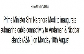Hon'ble Prime Minister Shri Narendra Modi to inaugurate submarine cable connectivity to Andaman & Nicobar Islands