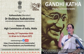 Gandhi Katha (the story of Mahatma Gandhi) by Internationally Acclaimed Speaker on Mahatma Gandhi Dr. Shobhana Radhakrishna on Tuesday, 22nd September 2020 at 11.30 AM Malta Time