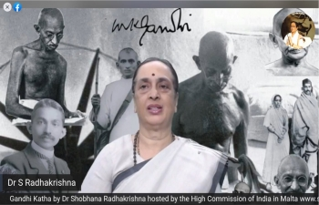 High Commission of India in Malta organized virtual Gandhi Katha by Dr. Shobhana Radhakrishna on 22 September 2020. H. E. Minister for Foreign and European Affairs of Malta Mr. Evarist Bartolo gave a special message on the occasion.