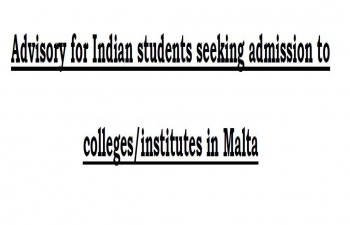 Advisory for Indian students seeking admission to colleges/institutes in Malta